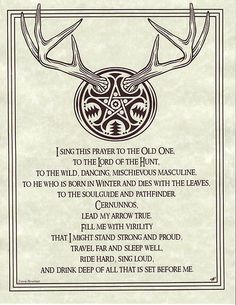 """Cernunnos prayer - virility is a masculine word, but women can use the virile strength of the Divine Masculine as well.  If you are female and uncomfortable with the word, """"virility,"""" perhaps substitute """"strength"""" or """"vitality"""" (to help it scan the same).  It's not my prayer to alter.  That's just a hint for those who may need it."""