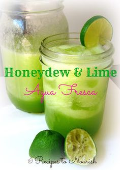 Honeydew & Lime Agua Fresca (Honey Sweetened + Coconut Water) from Recipes to Nourish