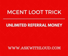 New updated trick to earn unlimited free recharge from mCent android app -  mCent android app