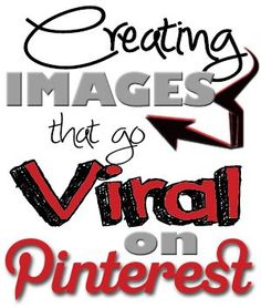 How to Get Viral Traffic with Pin Worthy Images on Pinterest