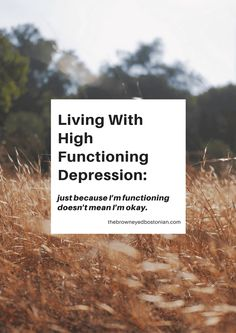 Living with High Functioning Depression. #selfhelp #depression #anxiety