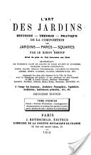 L'art des jardins: histoire, théorie, pratique de la composition des jardins, parcs, squares, Volume 1