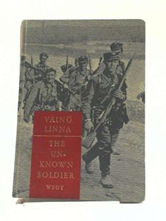 The Unknown Soldier, a Novel by Vaino Linna http://www.amazon.com/dp/B0006CVQF0/ref=cm_sw_r_pi_dp_f6nRwb053N7E4