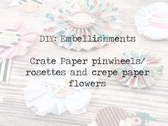 DIY Embellishments: Crate Paper Pinwheels and Crepe flowers - YouTube