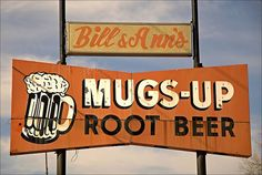 Independence, MO-Bill & Ann's Mugs Up Root Beer! My dad would take us there for a treat. I would have a mini mug of root beer. Those were the days. Independence Missouri, Retro Signage, Vintage Neon Signs, Kansas City Missouri, Roadside Attractions, Old Signs, My Town, Root Beer, Childhood Days