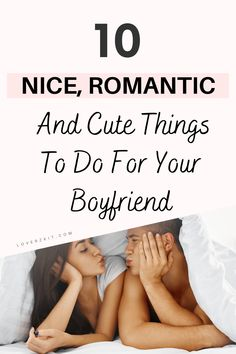 10 Romantic Things To Do For Your Boyfriend - Loverzkit Romantic Notes, Romantic Things To Do, Free Things To Do, Simple Things, Nice Things, Romantic Messages For Boyfriend, Things To Do With Your Boyfriend, Message For Boyfriend, Healthy Relationship Tips
