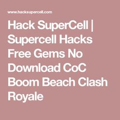 Hack SuperCell | Supercell Hacks Free Gems No Download CoC Boom Beach Clash Royale