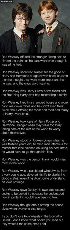 Ron is a very good character. It frustrates me when no else sees this. Saying, Ron doesn't need to be there.