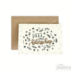 Heel veel beterschap - Handlettered postcard by Van Jantien Write It Down, Bullet Journal, Make It Yourself, Writing, Quotes, Fonts, Cards, Paintings, Handwriting