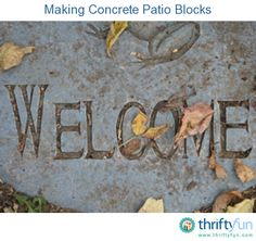 This guide is about making concrete patio blocks. Using a variety of forms you can make your own stepping stones and patio blocks.