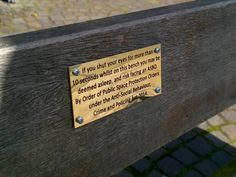 'This bench is dedicated to the men who lost the will to live whilst following their partners around the shoe shops of Chester.'