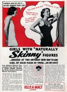 You do not see this kind of ad anymore.  Who knew you could be too skinny?