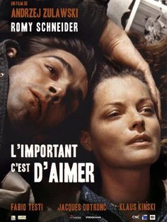 """L'Important c'est d'aimer""with Romy Schneider. A movie from Andrzej Zulawski."