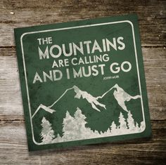 The MOUNTAINS ARE CALLING And I Must Go Original Alpine Graphics Illustration on wood - choose a size