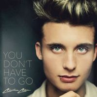 Listen to You Don't Have To Go - Single by Christian Collins on @AppleMusic. Song is the best