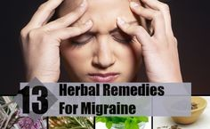 Natural Headache Remedies 13 Herbal Remedies for Migraine - several recipes besides this one. - Do you suffer Migraines? Don't despair, we've put together the best collection of Homemade Migraine Remedies and they really work! Check them out now. Natural Remedies For Stress, Natural Pain Relief, Natural Health Remedies, Cough Remedies, Holistic Remedies, Herbal Remedies, Oil For Headache, Headache Relief, Severe Headache