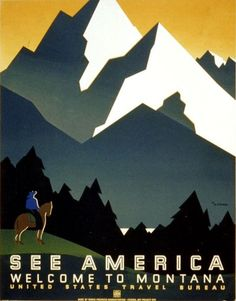 "See America: Welcome to Montana National Park poster. This is a WPA Federal Art Project poster for the United States Travel Bureau shows a man on horseback facing a mountain range in Montana. ""See Ame Old Poster, Retro Poster, Poster Wall, Poster Poster, Print Poster, Wpa Posters, Art Deco Posters, National Park Posters, National Parks"