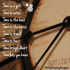 """""""Time"""" — poem from The Poetry Project. #ThePoetryProject"""