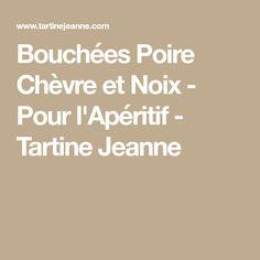 Bouchées Poire Chèvre et Noix - Pour l'Apéritif - Tartine Jeanne