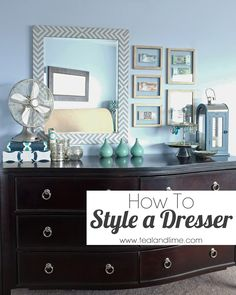 How to Style a Long, Low Dresser....like it would ever stay this way