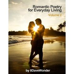 Romantic Poetry For Everyday Living Vol 2 (Kindle Edition)  http://howtogetfaster.co.uk/jenks.php?p=B004SQQUVU  B004SQQUVU