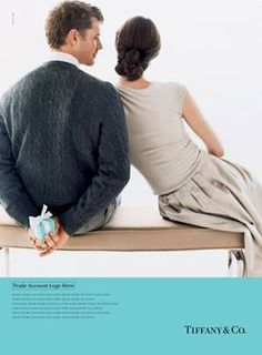 Tiffany & Co ads are so romantic and intimate...Its a very advertised brand...