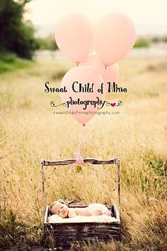 newborn w/ balloons - this would be so precious with almost any prop or basket!