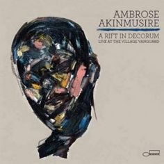 Ambrose Akinmusire: A Rift in Decorum: Live at the Village Vanguard [2017] | FatHipster