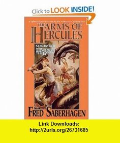 The Arms of Hercules (Book of the Gods) (9780812566802) Fred Saberhagen , ISBN-10: 0812566807  , ISBN-13: 978-0812566802 ,  , tutorials , pdf , ebook , torrent , downloads , rapidshare , filesonic , hotfile , megaupload , fileserve