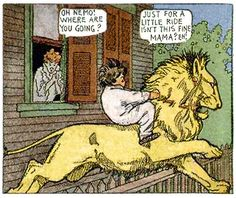 Just for a little ride.    Winsor McCay, from Little Nemo in Slumberland, first published in the New York Herald, 1906.