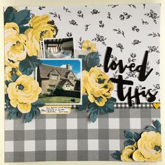 Loved This layout. Loved This layout. Crate Maggie Holmes' Bloom and Gather and Dear Lizzy's Saturday.