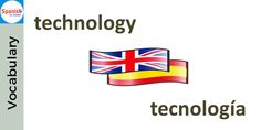 #Spanish cognates: TECNOLOGÍA. Can you use it in a sentence?