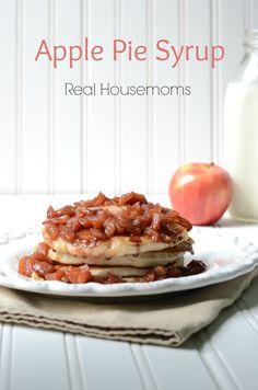 Apple Pie Syrup | Real Housemoms | This is like having apple pie for breakfast!!!