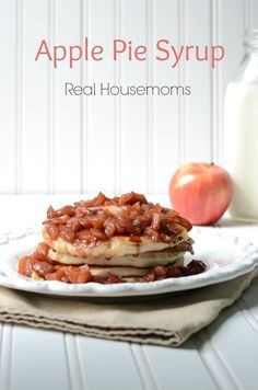 Apple Pie Syrup   Real Housemoms   This is like having apple pie for breakfast!!!