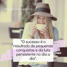 Bem-vinda segunda-feira!!! Boa luta para todas nós, amigas!❤️  #boasemana #sucesso #frasedodia #bellaclothingstore