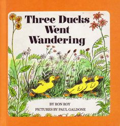 """Three Ducks Went Wandering"" by Ron Roy and Paul Galdone"