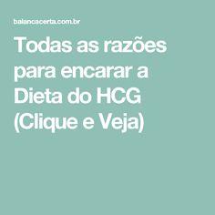 Todas as razões para encarar a Dieta do HCG (Clique e Veja) Dieta Hcg, Benefit Brow, Bonbon, Get Lean, Recipes, Diets