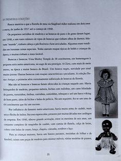 Ana Caldatto : Evolução das Bonecas da Estrela no Brasil ao longo Anos Chegada  da década de 50 foi marcante com mecanismos Elétricos descobertos na II Guerra Mundial como uso matéria plastica inquebrável e  baquelite,   foram adaptados para os brinquedos que marcou e mudou o futuro das bonecas que passaram a ter sofisticação da técnica e pudessem falar, rir, dormir, mexer olhos piscar etc...  primeiras Coleções da Estrela:
