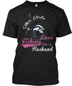 This Girl Loves Fishing With Her Husband | Teespring