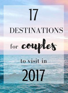 17 Top Destinations For Couples in 2017