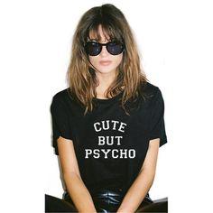 Punk cute but psycho Letter Print Tee Shirt Femme T-shirt