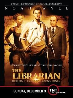 Directed by Jonathan Frakes.  With Noah Wyle, Gabrielle Anwar, Bob Newhart, Jane Curtin. Librarian-turned-adventurer Flynn Carsen endeavors to find King Solomon's mines.