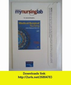 MyNursingLab -- Access Card -- for Medical Surgical Nursing (9780135132265) Priscilla LeMone, Karen M. Burke , ISBN-10: 0135132266  , ISBN-13: 978-0135132265 ,  , tutorials , pdf , ebook , torrent , downloads , rapidshare , filesonic , hotfile , megaupload , fileserve