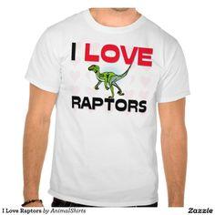 I Love Raptors Tee Shirt