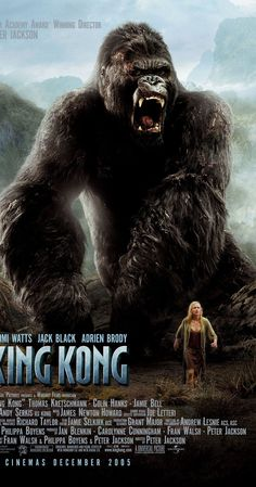 Directed by Peter Jackson.  With Naomi Watts, Jack Black, Adrien Brody, Thomas Kretschmann. A movie crew, travelling to a mysterious island to shoot their picture, encounter a furious gorilla, taking their leading actress and forming a special relationship with her, protecting her at all costs.