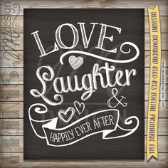 Love Laughter and Happily Ever After Wedding Chalkboard Sign, Reception, Rehearsal Dinner, Celebrate INSTANT DOWNLOAD Digital Printable File