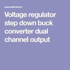 Voltage regulator step down buck converter dual channel output Voltage Regulator, Channel