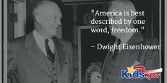 """""""America is best described by one word, freedom.""""  – Dwight Eisenhower   #HistoricWords #Quotes"""
