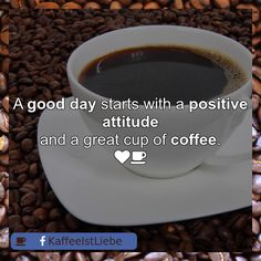 A #good day starts with a positive attitude  and a great cup of #coffee.