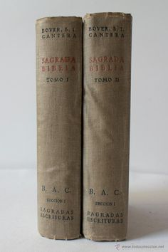 SAGRADA BIBLIA. VERSION CRITICA SOBRE LOS TEXTOS HEBREO Y GRIEGO. 2 TOMOS. 1947 (Bover S.I. Cantera)